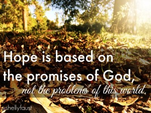Hope is based on the promises of God 1